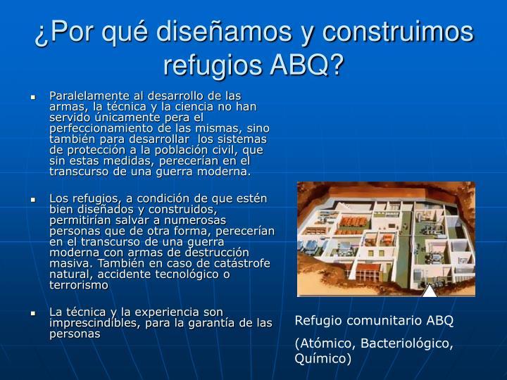 ¿Por qué diseñamos y construimos refugios ABQ?