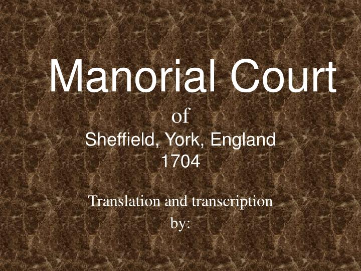 Manorial court of sheffield york england 1704