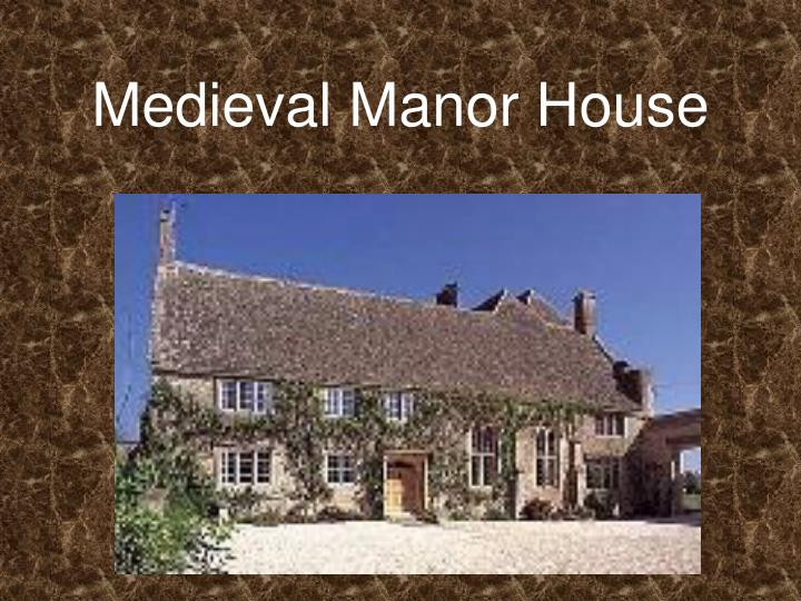 Medieval Manor House