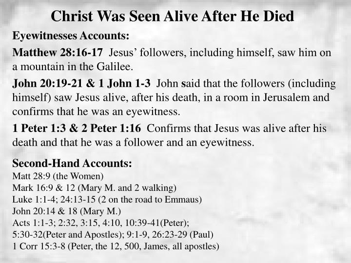 Christ Was Seen Alive After He Died