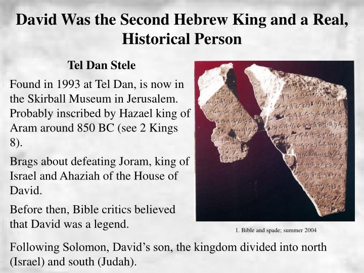 David Was the Second Hebrew King and a Real, Historical Person