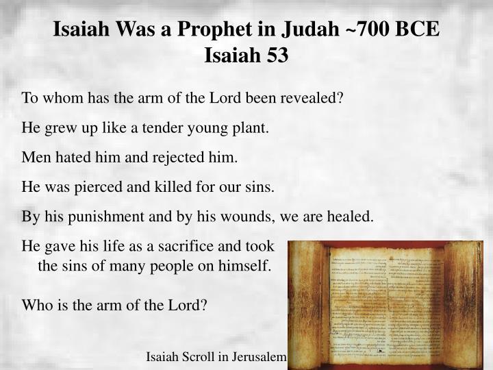 Isaiah Was a Prophet in Judah ~700 BCE