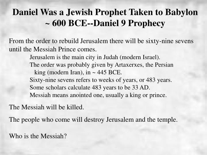 Daniel Was a Jewish Prophet Taken to Babylon