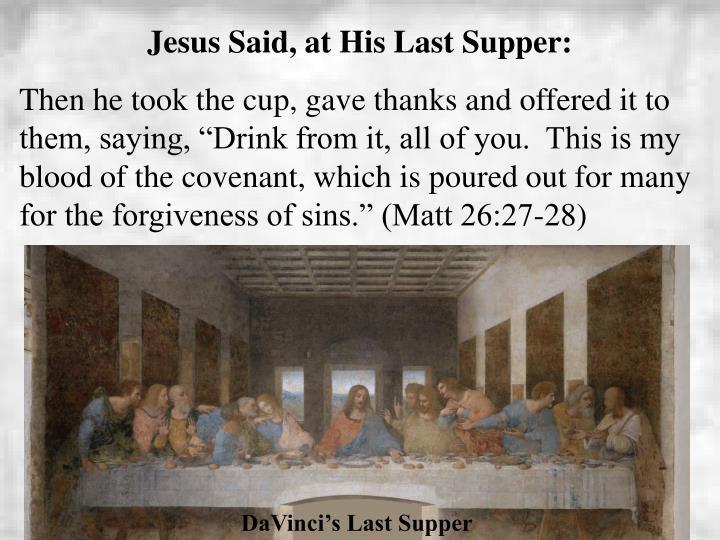 Jesus Said, at His Last Supper: