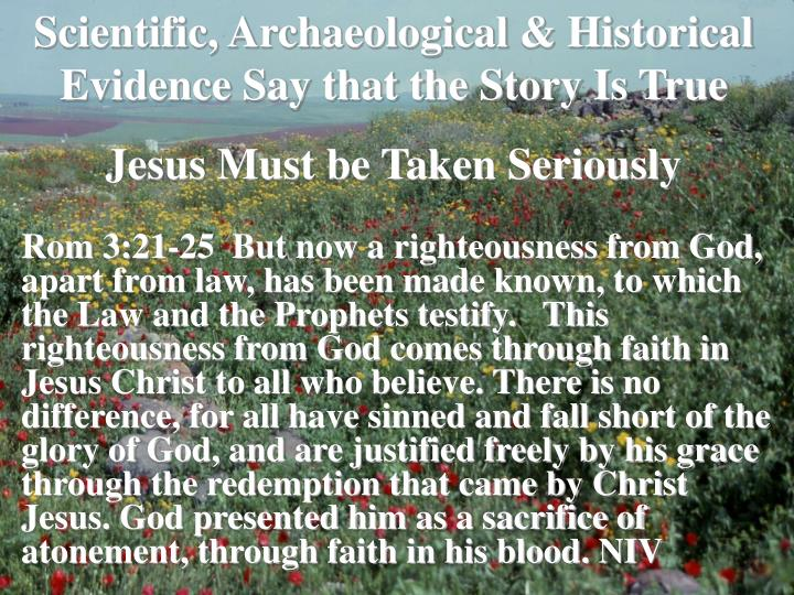 Scientific, Archaeological & Historical Evidence Say that the Story Is True