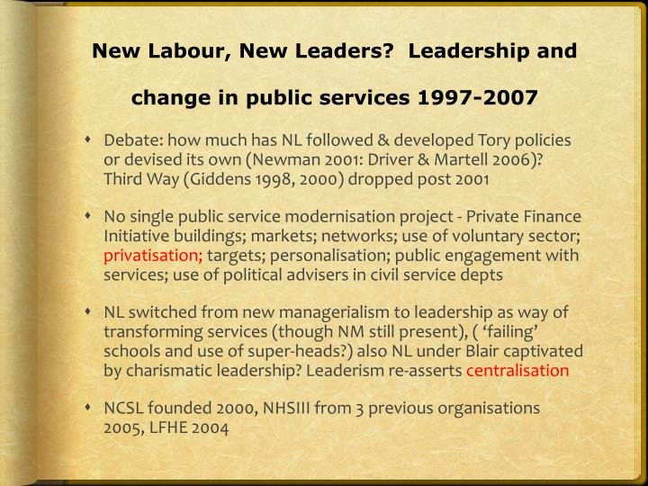 New Labour, New Leaders?  Leadership and change in public services 1997-2007
