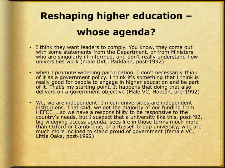 Reshaping higher education – whose agenda?