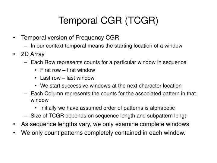 Temporal CGR (TCGR)