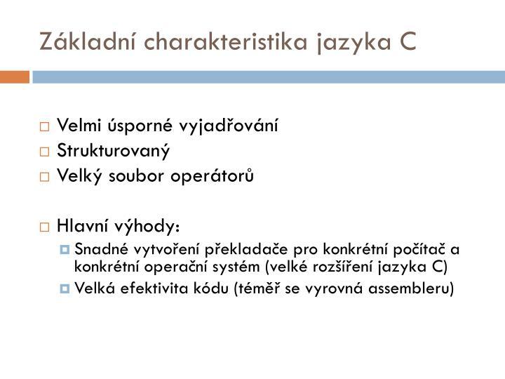 Základní charakteristika jazyka C