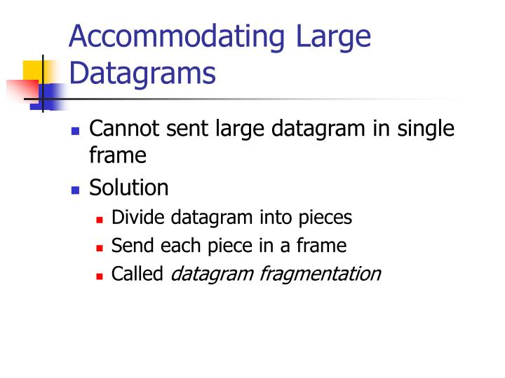 Accommodating Large Datagrams