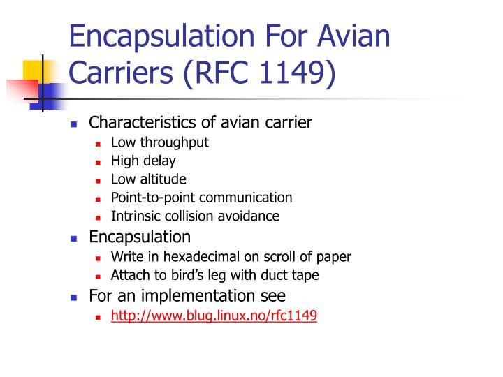Encapsulation For Avian Carriers (RFC 1149)