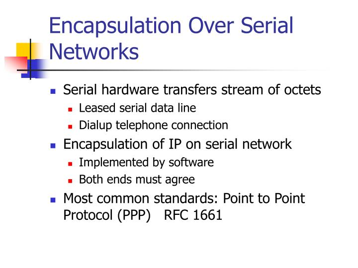 Encapsulation Over Serial Networks