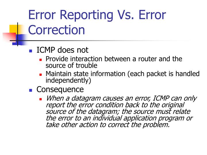 Error Reporting Vs. Error Correction