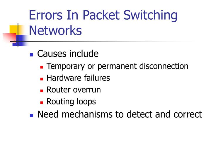 Errors In Packet Switching Networks