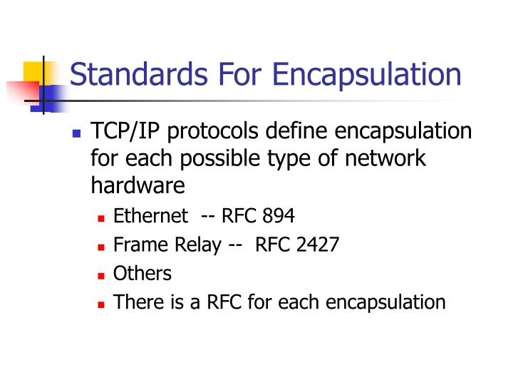 Standards For Encapsulation