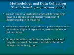 methodology and data collection decide based upon program goals