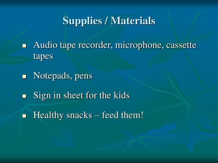 Supplies / Materials