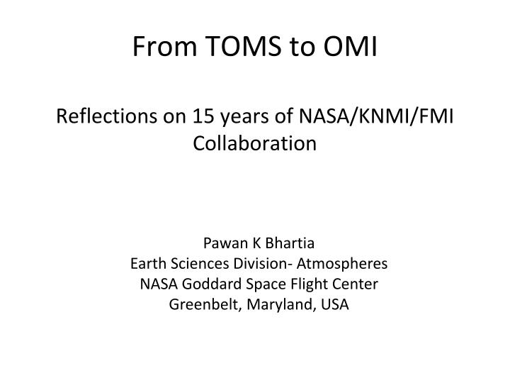 From toms to omi reflections on 15 years of nasa knmi fmi collaboration