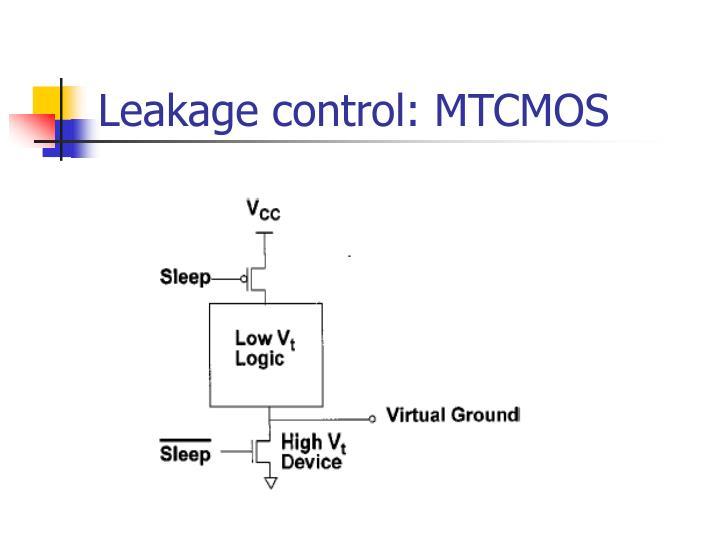 Leakage control: MTCMOS