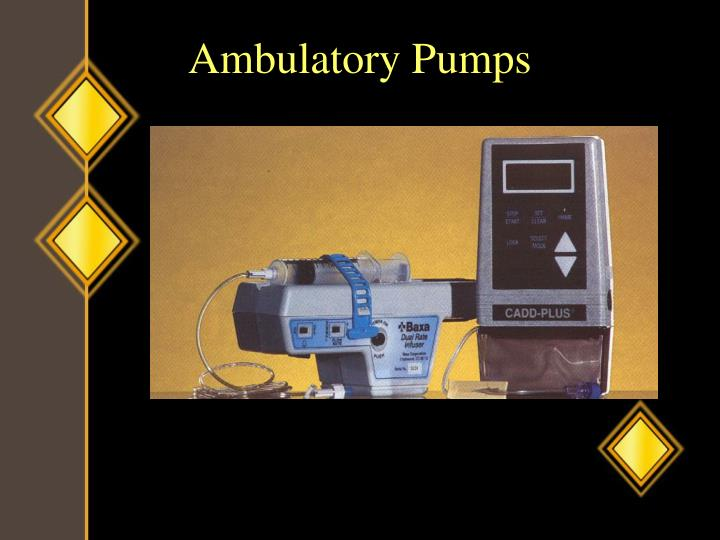Ambulatory Pumps