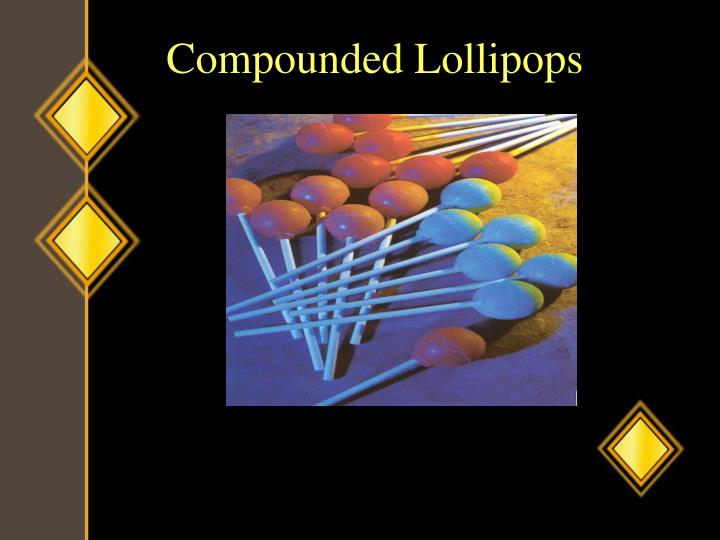 Compounded Lollipops