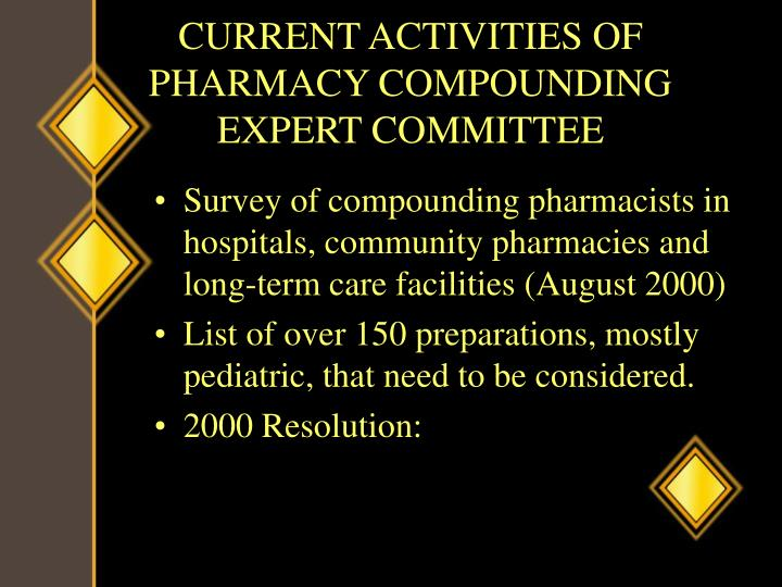 CURRENT ACTIVITIES OF PHARMACY COMPOUNDING EXPERT COMMITTEE