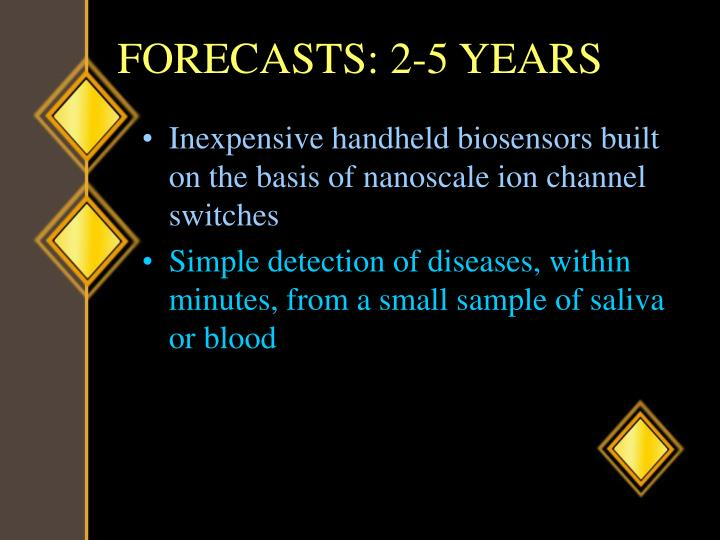 FORECASTS: 2-5 YEARS