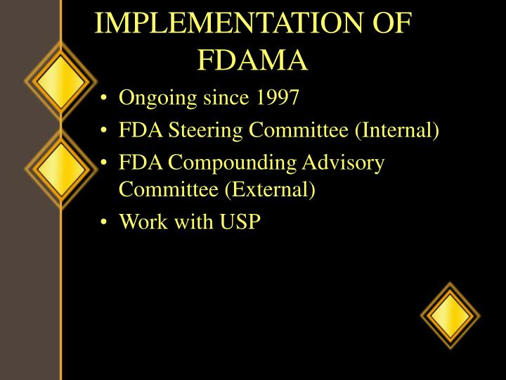 IMPLEMENTATION OF FDAMA