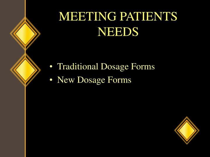 MEETING PATIENTS NEEDS