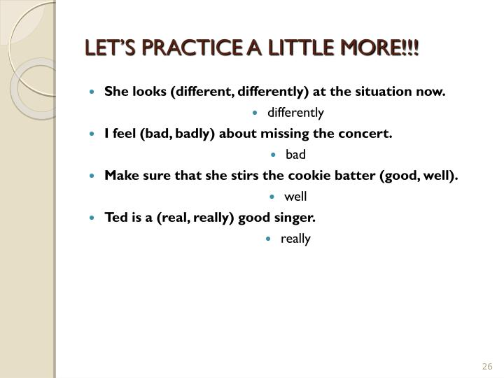 LET'S PRACTICE A LITTLE MORE!!!