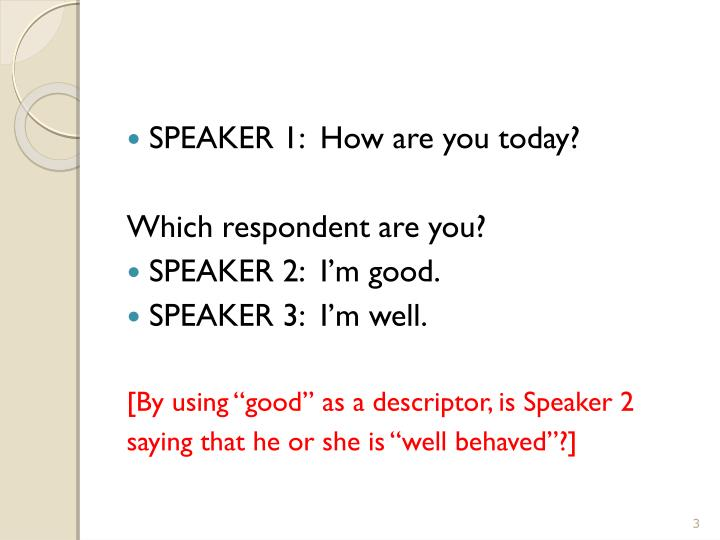 SPEAKER 1:  How are you today?