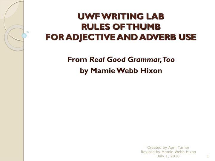 Uwf writing lab rules of thumb for adjective and adverb use