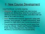 2 new course development