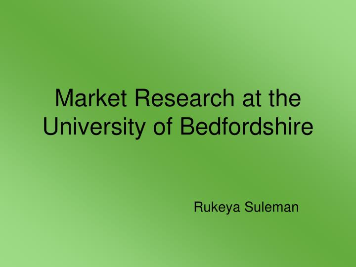 Market research at the university of bedfordshire