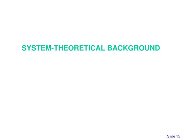 SYSTEM-THEORETICAL BACKGROUND