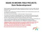 issues in brown field projects slum redevelopment