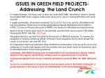 issues in green field projects addressing the land crunch