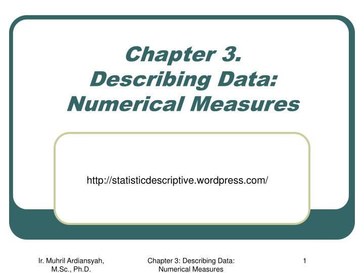 Chapter 3 describing data numerical measures