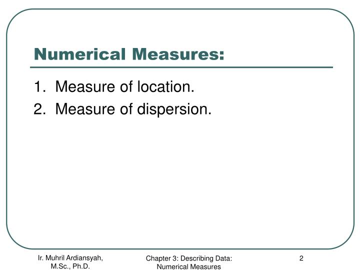 Numerical Measures: