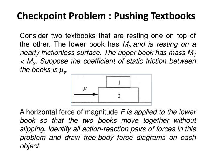 Checkpoint Problem : Pushing Textbooks