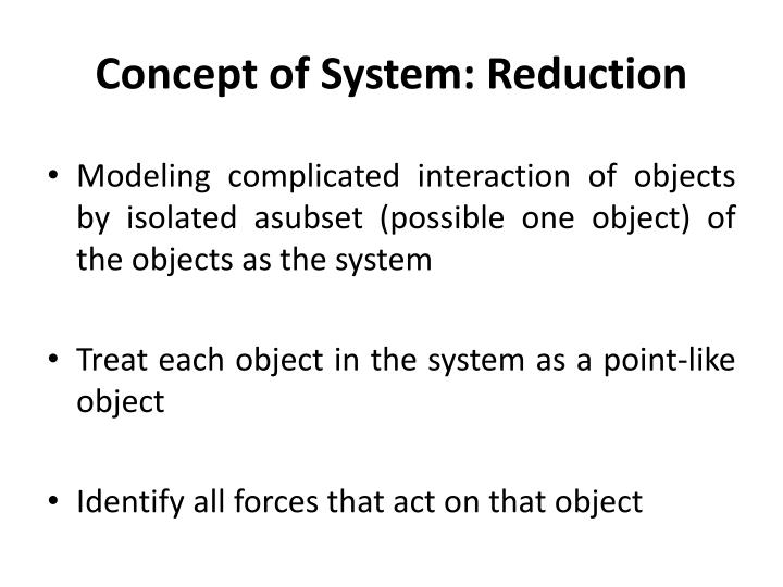 Concept of System: Reduction