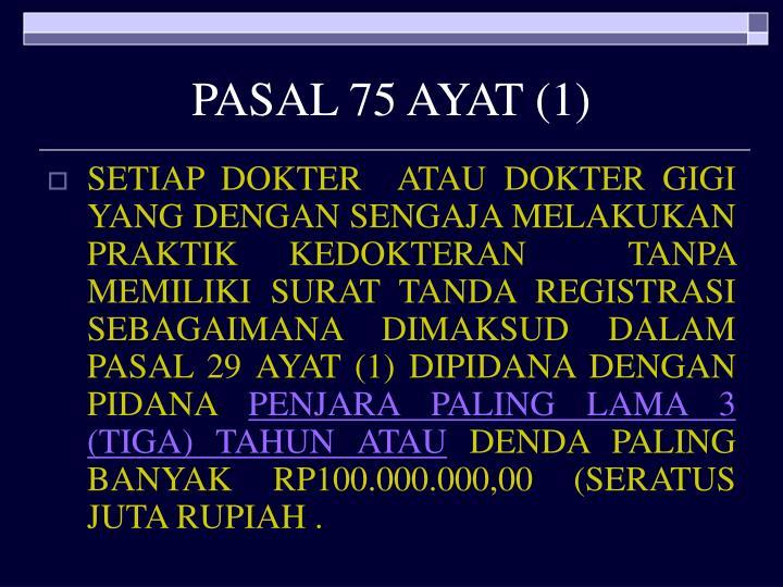 PASAL 75 AYAT (1)