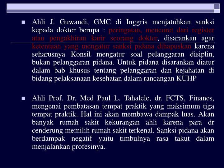 Ahli J. Guwandi, GMC di Inggris menjatuhkan sanksi kepada dokter berupa :
