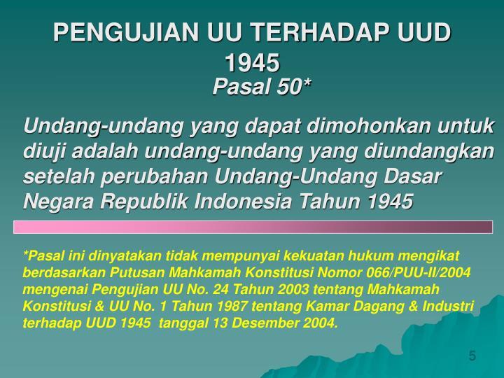 PENGUJIAN UU TERHADAP UUD 1945