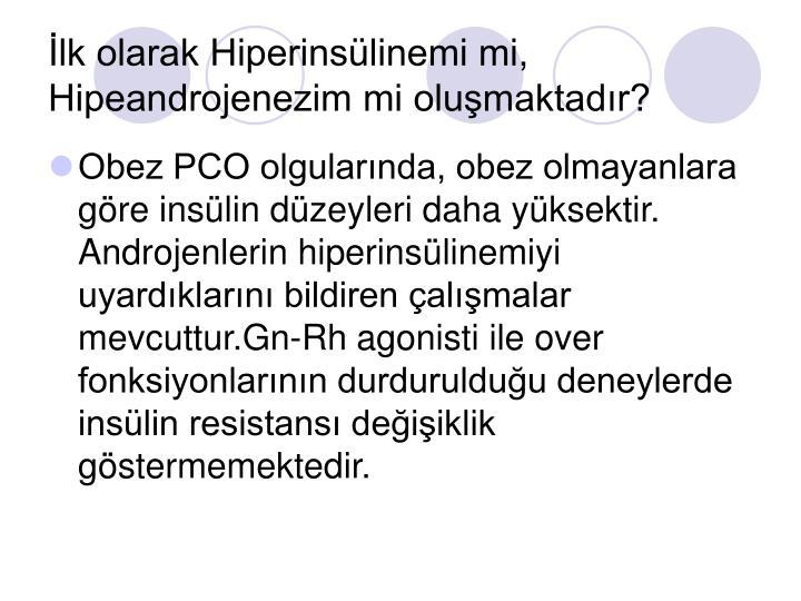 İlk olarak Hiperinsülinemi mi, Hipeandrojenezim mi oluşmaktadır?