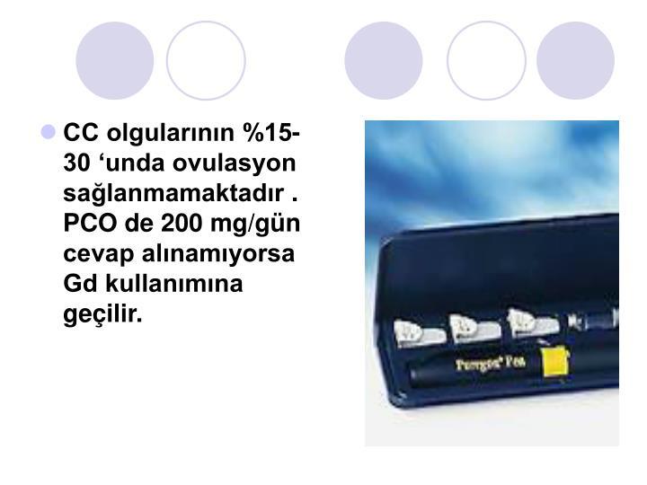 CC olgularının %15-30 'unda ovulasyon sağlanmamaktadır