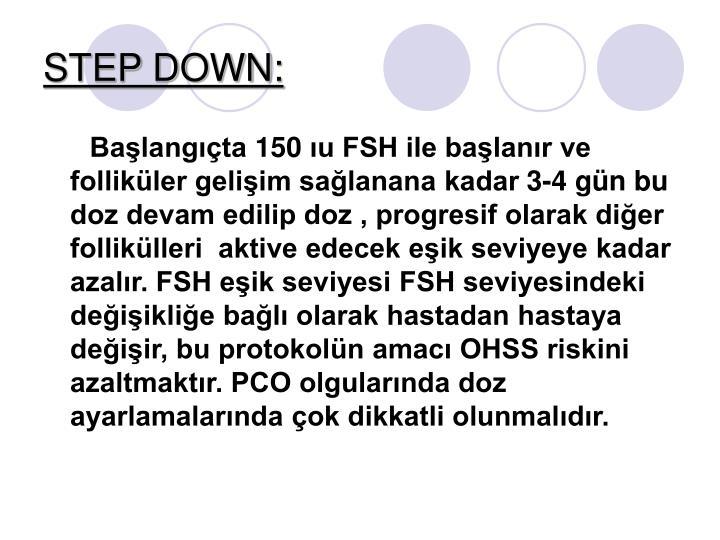 STEP DOWN: