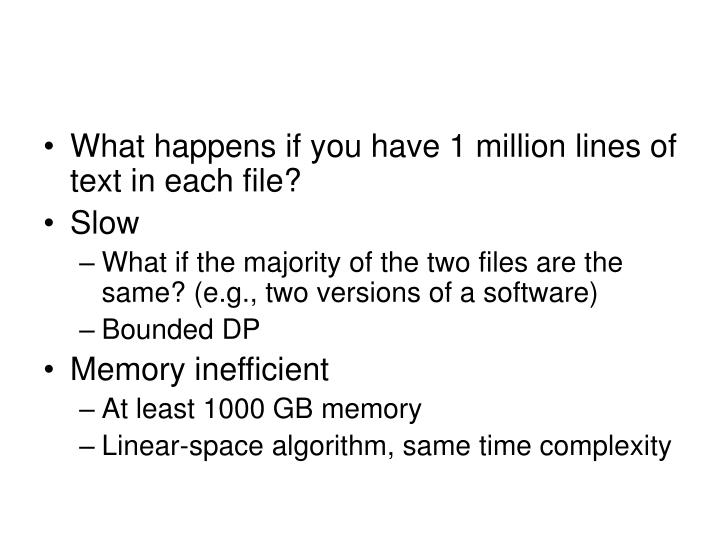 What happens if you have 1 million lines of text in each file?
