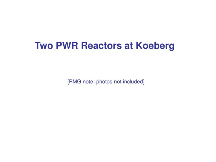 Two PWR Reactors at Koeberg