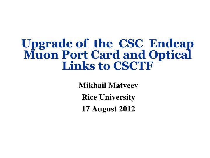 Upgrade of  the  CSC  Endcap